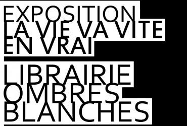 LA VIE VA VITE EN VRAI @  LIBRAIRIE OMBRES BLANCHES à TOULOUSE